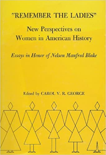 Remember The Ladies New Perspectives On Women In American History  Remember The Ladies New Perspectives On Women In American History  Essays  In Honor Of Nelson Manfred Blake Carol V R George   Amazoncom  Pay Someone To Do Your Assignment also Soviet Assistance In Latin America  Business Essays Samples