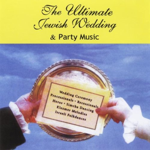 (The Ultimate Jewish Wedding & Party Music)