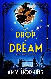 A Drop Of Dream: A Cozy Fantasy (Talented Book 1)