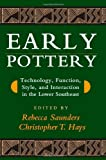 img - for Early Pottery: Technology, Function, Style, and Interaction in the Lower Southeast book / textbook / text book