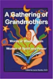 A Gathering of Grandmothers, Lynne Namka, 0595239900