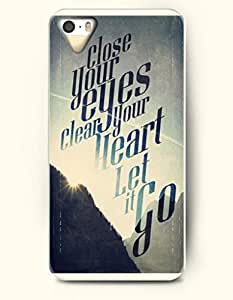 iPhone 5 5S Hard Case (iPhone 5C Excluded) **NEW** Case with Design Close Your Eyes Clear Your Heart Let It Go- ECO-Friendly Packaging - Life Quotes Series (2014) Verizon, AT&T Sprint, T-mobile