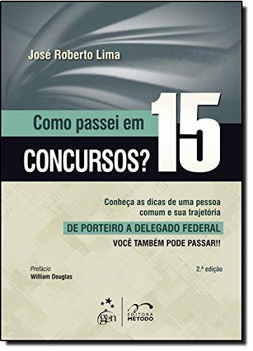 Como Passei em 15 Concursos? Conheça as Dicas de Uma Pessoa Comum e Sua Trajetória de Porteiro a Delegado Federal (Em Portuguese do Brasil) ebook