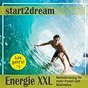 Energie XXL: Mentaltraining für mehr Power und Motivation Hörbuch von Nils Klippstein, Frank Hoese Gesprochen von: Daniel Wandelt