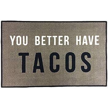 Amazon Com Floormatshop You Better Have Tacos Funny