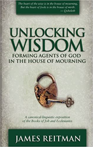 Unlocking Wisdom: Forging Agents of God in the House of Mourning (Revised and Updated)