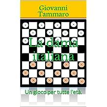 La dama italiana: Un gioco per tutte l'età. (Italian Edition)