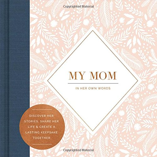 My Mom: In Her Own Words (Interview Journal)