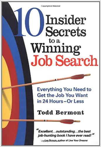10 Insider Secrets to a Winning Job Search: Todd Bermont ...
