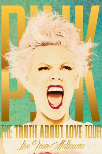 (Pink: The Truth About Love Tour, Live from Melbourne)
