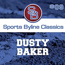 Sports Byline: Dusty Baker Speech by Ron Barr Narrated by Ron Barr
