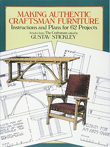 Woodworking Building Plans - Making Authentic Craftsman Furniture: Instructions and Plans for 62 Projects (Dover Woodworking)