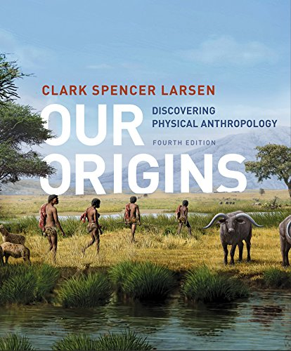 Our Origins: Discovering Physical Anthropology (Fourth Edition) cover