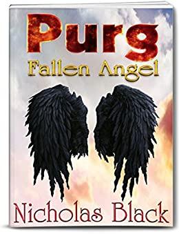 Purg I: Fallen Angel: Purgatory Series, Part 1 - Paranormal Romance - Thriller - Suspense (Purg Series) by [Black, Nicholas]