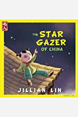 The Star Gazer Of China: The Story Of Zhang Heng (Heroes Of China) (Volume 6) Paperback