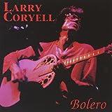 Bolero by Coryell, Larry (1993-05-04)
