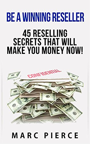 Be A Winning Reseller: 45 Reselling Secrets That Will Make You Money - Online Shopping Reseller