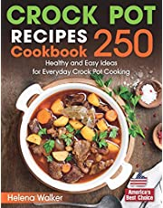 Crock Pot Recipes Cookbook: 250 Healthy and Easy Ideas for Everyday Crock Pot Cooking.