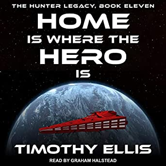 Home Is Where the Hero Is: Hunter Legacy Series, Book 11