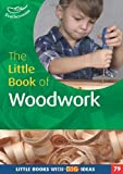 img - for The Little Book of Woodwork (Little Books) by Terry Gould & Linda Mort (2012-08-30) book / textbook / text book
