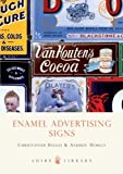 Enamel Advertising Signs, Jim Breithaupt and Christopher Baglee, 0747805105