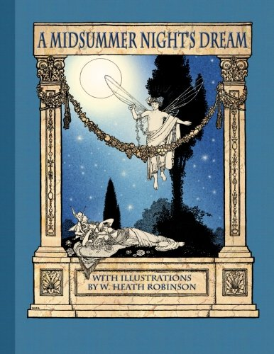 A Midsummer Night's Dream with Illustrations by W. Heath Rob