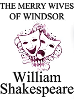 the use of different literary devices in the play the merry wives of windsor by william shakespeare Buy a cheap copy of the merry wives of windsor book by william shakespeare like every other play in the cambridge school shakespeare series, the merry wives of windsor has been specially prepared to help all students in schools and free shipping over $10.