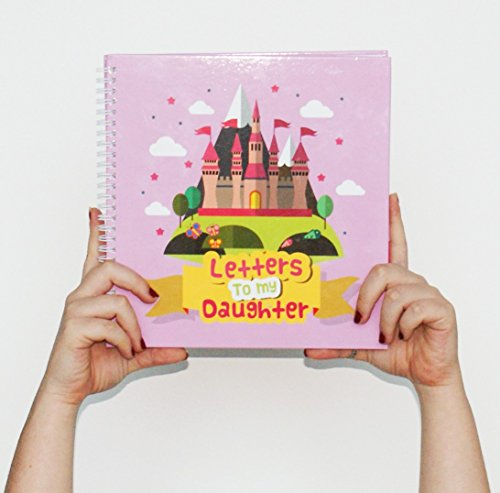 Letters to My Daughter/Great Parent Daughter Gift. Write Now. Treasure Forever, Paste Photos & Fill in Beautiful Things to Your Girl! + Stickers.