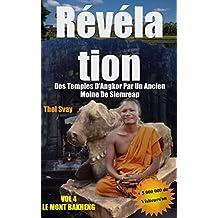 Révélation Des Temples D'Angkor Par Un Ancien Moine De Siemreap: Vol.4 LE MONT BAKHENG (Les temples khmers) (French Edition)