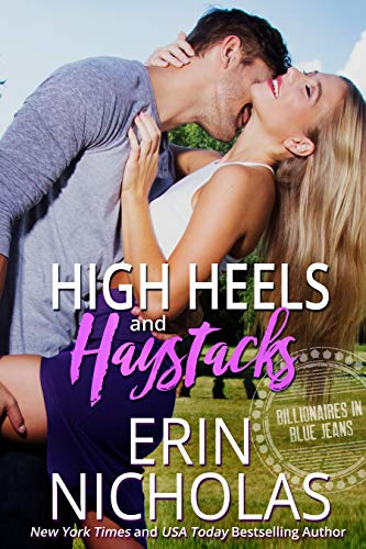 High Heels and Haystacks (Billionaires in Blue Jeans) ()