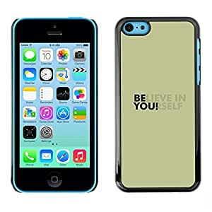 ROKK CASES / Apple Iphone 5C / BELIEVE IN YOURSELF / Slim Black Plastic Case Cover Shell Armor
