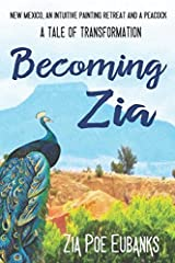 Becoming Zia: A Tale of Transformation Paperback