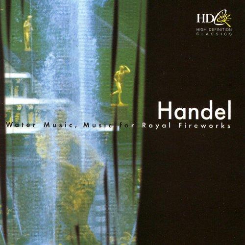 Händel: Water Music, Music For Royal Fireworks (George Frideric Handel Music For The Royal Fireworks)