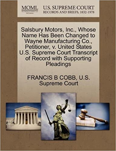Book Salsbury Motors, Inc., Whose Name Has Been Changed to Wayne Manufacturing Co., Petitioner, v. United States U.S. Supreme Court Transcript of Record with Supporting Pleadings