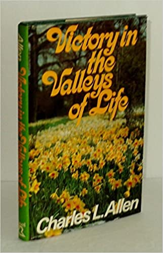 Victory in the valleys of life charles livingstone allen victory in the valleys of life charles livingstone allen 9780800712716 amazon books fandeluxe Choice Image