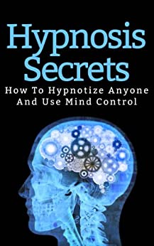 Hypnotize Anyone Fast track Training - Secrets of Hypnosis ...