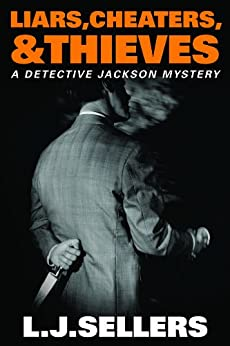 Liars, Cheaters, & Thieves (A Detective Jackson Mystery Book 6) by [Sellers, L.J.]