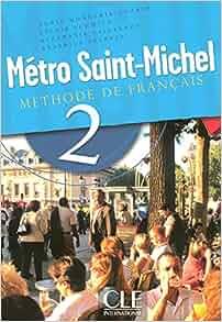metro saint michel level 2 textbook methode de francais french edition. Black Bedroom Furniture Sets. Home Design Ideas
