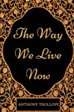 Image of The Way We Live Now: By Anthony Trollope - Illustrated