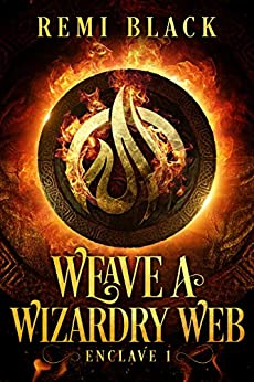 Weave a Wizardry Web (Enclave Book 1) by [Black, Remi]
