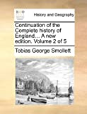 Continuation of the Complete History of England a New Edition, Tobias George Smollett, 1170594603