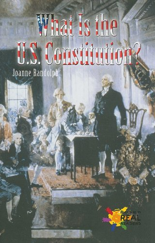 What Is the U.S. Constitution? (Rosen Real Readers: Fluency)