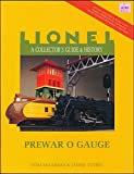 A Collectors Guide and History to Lionel Trains: Prewar O Gauge (Lionel Collectors Guide)