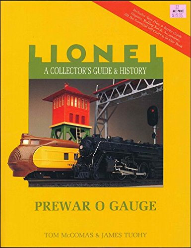 A Collector's Guide and History to Lionel Trains: Prewar O Gauge (Lionel Collector's Guide)
