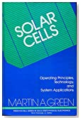 Solar Cells: Operating Principles, Technology, and System Applications (Prentice-Hall series in solid state physical electronics)