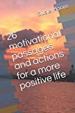 img - for 26 motivational passages and actions for a more positive life book / textbook / text book