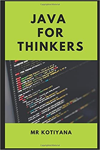 Java For Thinkers: Master The Art Of Programming