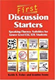 img - for First Discussion Starters: Speaking Fluency Activities for Lower-Level ESL/EFL Students book / textbook / text book
