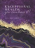 Exceptional Health: You Can Have It