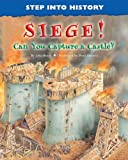 Siege!: Can You Capture a Castle? (Step Into History)